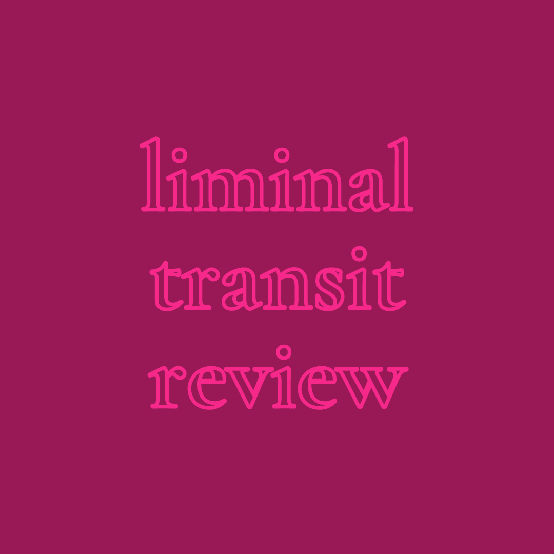 Liminal Transit Review